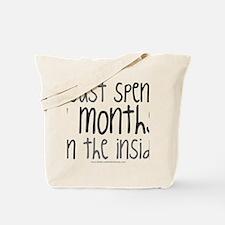 I just spent 9 mont... Tote Bag