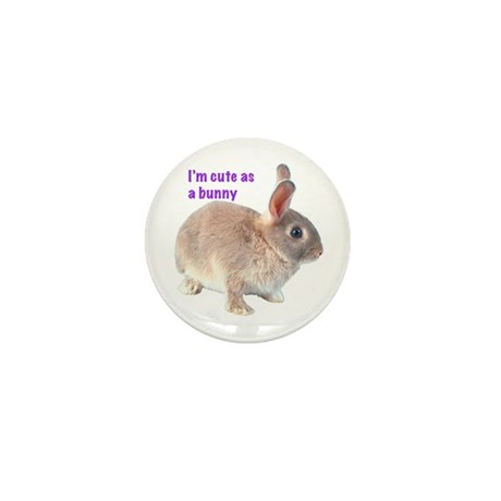 I'm Cute as a Bunny Mini Button (10 pack)