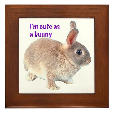 I'm Cute as a Bunny Framed Tile