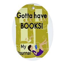 Gotta have Books Oval Ornament