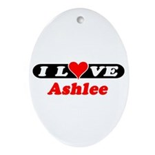 I Love Ashlee Oval Ornament