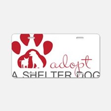 Adopt a Shelter Dog Aluminum License Plate
