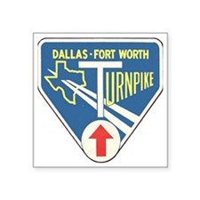 "Dallas Fort Worth Turnpike Square Sticker 3"" x 3"""