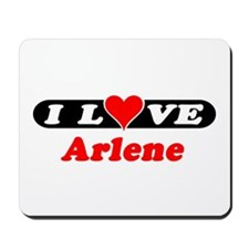I Love Arlene Mousepad