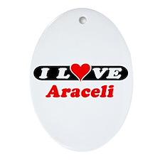 I Love Araceli Oval Ornament
