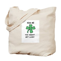 KISS ME YOU MIGHT GET LUCKY Tote Bag