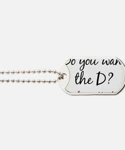 Do You Want The D Yes No Dog Tags