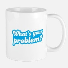 Whats your problem? in funky blue type Mugs