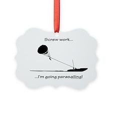 Screw Work...Going Parasailing Ornament