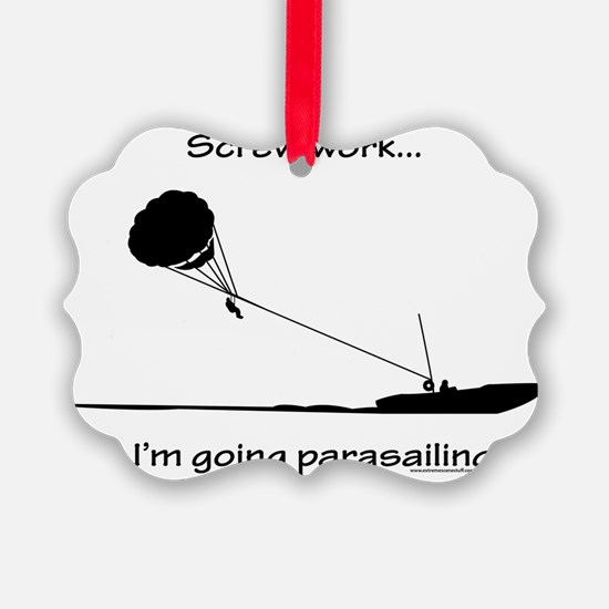 Screw Work...Going Parasailing Ornament