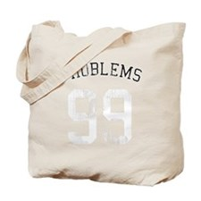 99 Problems Black Shirt Tote Bag