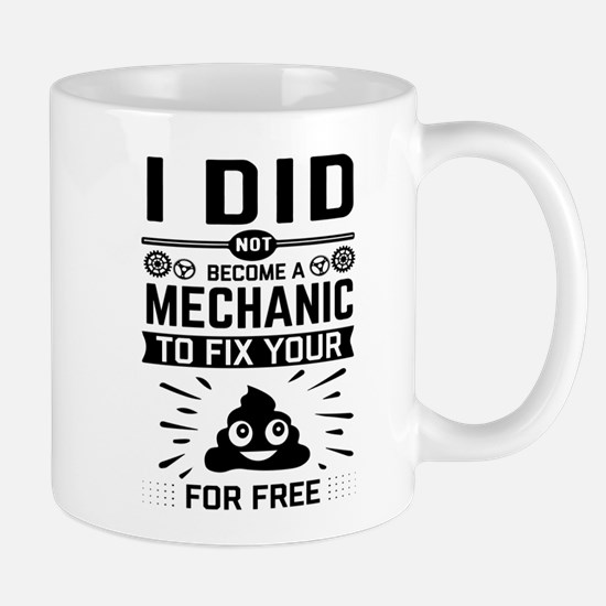 I Did Not Become a Mechanic to Fix Your for Free M
