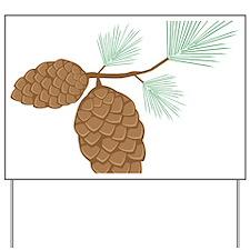 Pine Cone Yard Sign
