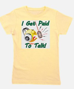 I Get Paid - To Talk (1) Girl's Tee