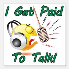 """I Get Paid - To Talk (1) Square Car Magnet 3"""" x 3"""""""
