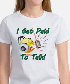 I Get Paid - To Talk (1) Women's T-Shirt