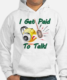 I Get Paid - To Talk (1) Jumper Hoody