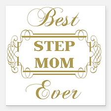 "Best Step Mom Ever (Fram Square Car Magnet 3"" x 3"""
