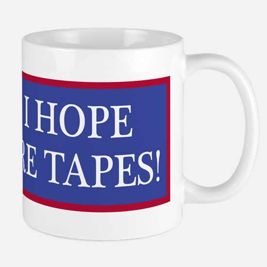 Lordy, I hope there are tapes! Mugs