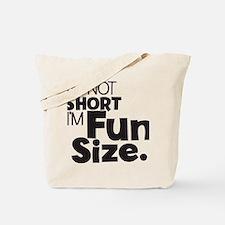 Im not Short Im Fun Size Tote Bag