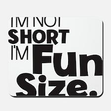 Im not Short Im Fun Size Mousepad