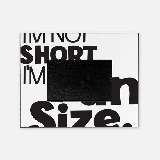 Im not Short Im Fun Size Picture Frame