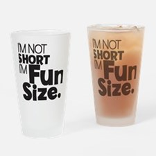 Im not Short Im Fun Size Drinking Glass