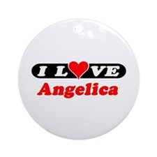 I Love Angelica Ornament (Round)