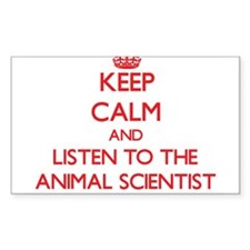 Keep Calm and Listen to the Animal Scientist Stick