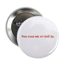You Had Me At HELL NO. Button