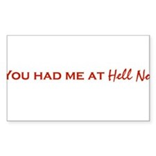 You Had Me At HELL NO. Rectangle Decal