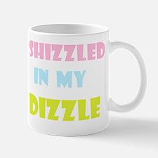 I shizzled in my Dizzle Mug