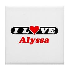 I Love Alyssa Tile Coaster