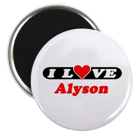 I Love Alyson Magnet