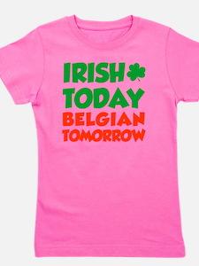 Irish Today Belgian Tomorrow Girl's Tee