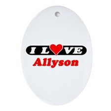 I Love Allyson Oval Ornament