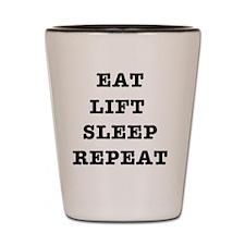 EAT LIFT SLEEP REPEAT Shot Glass