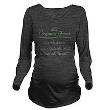 Organic Food Long Sleeve Maternity T-Shirt