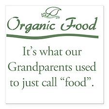 "Organic Food Square Car Magnet 3"" x 3"""