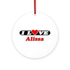 I Love Alissa Ornament (Round)