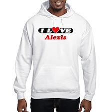 I Love Alexis Hoodie Sweatshirt