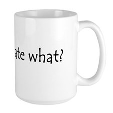 your dog ate what? Mugs