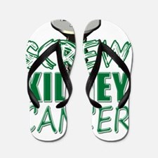 Screw Kidney Cancer copy Flip Flops