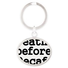 Death before Decaf Oval Keychain