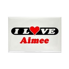 I Love Aimee Rectangle Magnet
