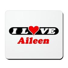 I Love Aileen Mousepad