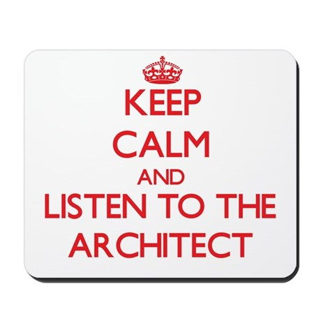 Keep Calm and Listen to the Architect Mousepad