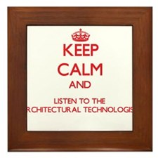 Keep Calm and Listen to the Architectural Technolo