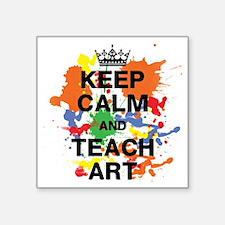 """Keep Calm  Teach Art Square Sticker 3"""" x 3"""""""