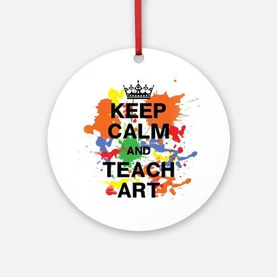 Keep Calm  Teach Art Round Ornament